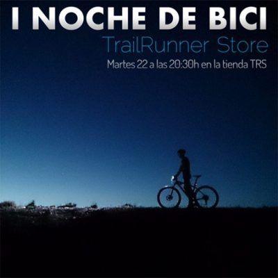 Quedada I Noche de Bici #cdtrailrunnerstore